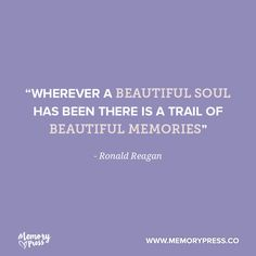 """wherever a beautiful soul has been there is a trail of beautiful memories"" - Ronald Reagan. A collection of short funeral quotes to guide us through grief - by Memory Press, creators of beautiful, uplifting and memorable funeral programs"