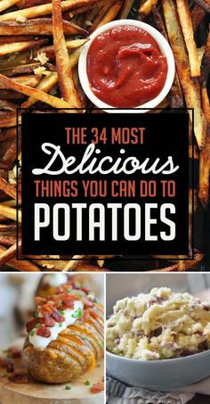 The 34 Most Delicious Things You Can Do To Potatoes