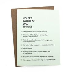 Did you know that a number of paper products in the shop benefit various non-profits? Maybe your dad is good at these specific things, maybe he isn't, but everyone loves animals! Get this card for your dad's birthday or for Father's Day in the Caring for Animals section.