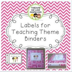 Labels for Teaching Theme Binders from Teaching The Little People