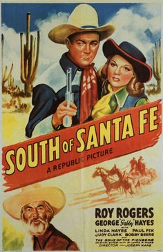 SOUTH OF SANTA FE (1942) - Roy Rogers - George 'Gabby' Hayes - Linda Hayes - Paul Fix - Judy Clark - Bobby Beers - The Sons of the Pioneers - Directed by Joseph Kane - Republic Pictures - Movie Poster.