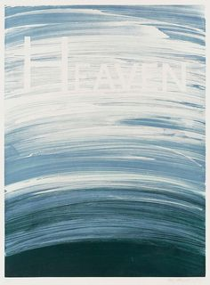 Heaven from Edward Ruscha on Miss Moss's gorgeous blog.