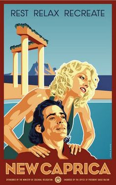 Inspired by the recent BSG storyline and with a nod to the retro travel posters. New Caprica Battlestar Galactica, Best Television Series, Sci Fi Shows, Sci Fi Series, Geek Art, Sci Fi Fantasy, Sci Fi Art, New Shows, Travel Posters