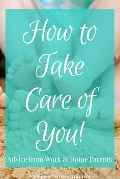 How to Take Care of You! It is so important to focus on self care as a WAHM or any parent really. These tips will help you to find ways to pamper yourself and keep your sanity while you are home with your kids.