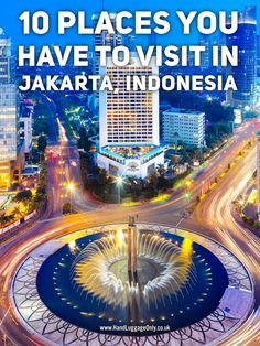 10 Places You Have To Visit In Jakarta, Indonesia Cool Places To Visit, Places To Go, Travel Around The World, Around The Worlds, Philippines, Backpacking Asia, Koh Tao, Travel Advice, Travel Ideas