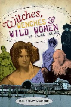 Experience the history of Rhode Island and learn about the Ocean State's most fascinating and wild women. Read of Mercy Brown, a nineteen-year-old consumption victim who was thought to be a vampire an