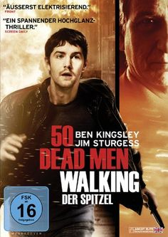 Der Spitzel 50 Dead Men Walking  2008 UK,Canada      IMDB Rating      6,8 (6.216)    Darsteller:      Ben Kingsley,      Jim Sturgess,      Kevin Zegers