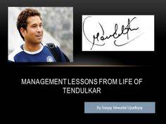 Management Lessons from Life of  Sachin Tendulkar by sanjayiu via authorSTREAM