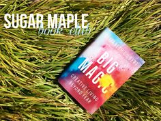 "SUGAR MAPLE Book Club: Big Magic Review! I had BIG expectations for Big Magic. To tell you the truth, I had a hard time getting into to it. There were moments of brilliance that truly inspired me and then there were pages that were hard for me to get through. Maybe that's why it took me so long to read it? It definitely wasn't a ""can't put it down"" type of book, but did make me think about creativity in a way I have never thought about before."