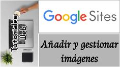 Google Sites Nuevo 2017 - Añadir y gestionar imágenes (español)