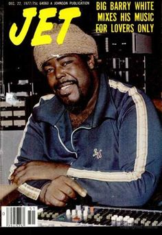 Barry White on the cover of Jet, Jet Magazine, Black Magazine, Ebony Magazine Cover, Magazine Covers, Disco Songs, Soul Brothers, African American History, Celebrity Photos, Celebrities