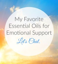 Favorite Essential Oils for Emotional Support | Decorchick!®