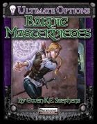Ultimate Options: Bardic Masterpieces -Call of the Crossroads: Call planar allies at crossroads. YEAH! Iconic, cool, mystic and makes the masterpiece feel MAGICAL, drawing on a lengthy tradition of folklore. Two thumbs up!