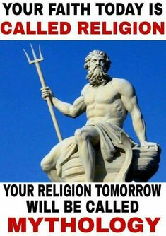 They all end up like the old gods in which everybody used to believe. Just like religion now. Lets just hope no one makes up a new religion🙄😏 Religion Humor, Religion And Politics, No Religion, Atheist Quotes, Atheist Humor, Bible Quotes, Secular Humanism, Losing My Religion, Buddhist Quotes