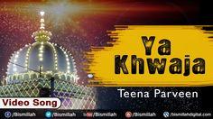 Ya Khwaja | Khwaja Ka Gulshan | Teena Parveen New Song | Indian Islamic Song | 2016 | Bismillah