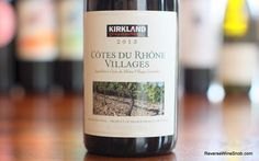 Kirkland Signature Cotes du Rhone Villages  A Whole Lot of Complexity For $7