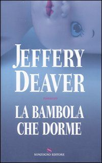 La bambola che dorme - Jeffery Deaver (The sleeping doll), 2007, USA