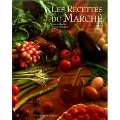 Les recettes du marche  S. - Martin a. - Bibliothèque - Vous pouvez retrouver le cours de cuisine par des enfants pour des enfants de Cuisine de mémé moniq http://oe-dans-leau.com/cuisine-meme-moniq/