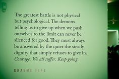 .the pain of pushing through will never be as pain as the pain of giving up.