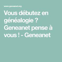 Vous débutez en généalogie ? Geneanet pense à vous ! - Geneanet
