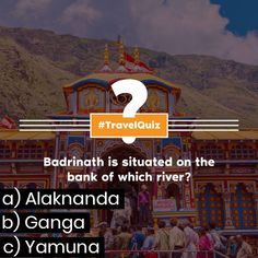 #Badrinath Is Situated On The Bank Of Which #River? #TravelQuiz #Travel #FridyFunday