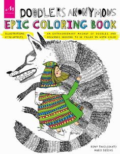 Doodlers Anonymous Epic Coloring Book An Extraordinary Mashup Of Doodles And Drawings Begging To Be Filled In With Color Colouring