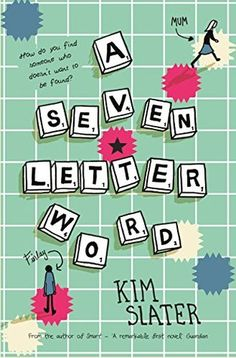 Buy A Seven-Letter Word by Kim Slater at Mighty Ape NZ. 'My name is Finlay McIntosh. I can see OK, can hear perfectly fine and I can write really, really well. Good Books, Books To Read, My Books, Word Free, First Novel, Latest Books, Love Reading, Book Quotes