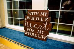 #withmywholeheart #formywholelife, this #cute #sign will never get old! ::Beth + Kenny's beautiful, nautical themed wedding in Maine:: #truelove #sweetsigns #weddingsigns #weddingdecor #weddingideas #diy #woodsign #heart #weddingphotography #weddingreception #decor