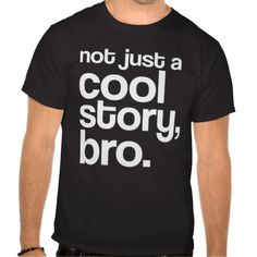 """$$$ This is great for          """"Not Just a Cool Story, Bro"""" Shirt (Light Text)           """"Not Just a Cool Story, Bro"""" Shirt (Light Text) This site is will advise you where to buyDeals          """"Not Just a Cool Story, Bro"""" Shirt (Light Text) Here a great deal...Cleck See More >>> http://www.zazzle.com/not_just_a_cool_story_bro_shirt_light_text-235515092543902044?rf=238627982471231924&zbar=1&tc=terrest"""