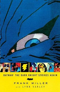 """Batman: The Dark Knight Strikes Again"" by Frank Miller and Lynn Varley (March)"