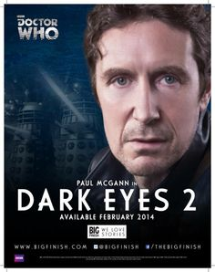 Dark Eyes 2 promo from the Big Finish facebook page. Paul McGann's ongoing 8th Doctor adventures continue in February: http://www.facebook.com/thebigfinish