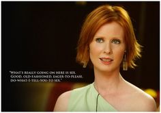 """What's really going on here is sex"" ~ Miranda Hobbes Quotes ~ Sex and the City ~ #satc #satcquotes #sexandthecity"