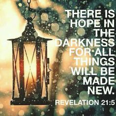 Revelation 21:5 - And he that sat upon the throne said, Behold, I make all things new. And he said unto me, Write: for these words are true and faithful...More at http://beliefpics.christianpost.com/