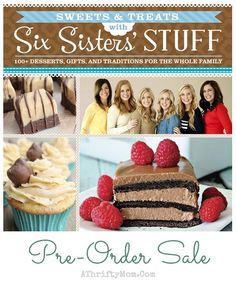 These ladies have great cook books! Six Sisters Sweets and Treats preorder cookbook, preorder sale, cookbooks for mom