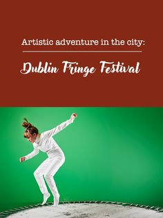 When it comes to the Dublin Fringe Festival, it's pretty much expect the unexpected. This is the festival where established companies try new material and experimental groups shake up notions of performance. Keep watch for art in the city, an interactive mobile sculpture roaming the streets, and a host of free events celebrating theatre, music, live art, comedy, and dance.