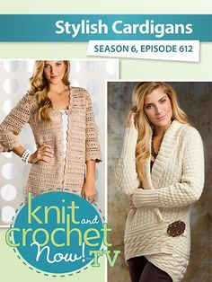 Kristin shows the knit Alabaster Cardigan by Cheryl Beckerich, and Ellen demonstrates the Uptown Chic Cardigan by Laura Gebhardt. Lena shows the crochet Star Stitch Long Cowl. Crochet Star Stitch, Crochet Stars, Knit And Crochet Now, Crochet Cardigan, Bead Kits, Cardigans, Sweaters, Sewing Patterns, Seasons