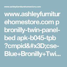 www.ashleyfurniturehomestore.com p bronilly-twin-panel-bed apk-b045-tpb ?cmpid=cse-Blue+Bronilly+Twin+Panel+Bed+by+Ashley+HomeStore&product_id=APK-B045-TPB&adpos=1o7&creative=124999444218&device=t&matchtype=&network=g&gclid=CMyUhpT6sNECFVEkgQodvjsDEw
