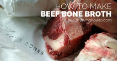 How To Make Beef Bone Broth / http://healthylivinghowto.com/1/post/2012/01/end-all-be-all-cure-all.html