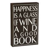 Found it at Joss & Main - Happiness is a Glass of Wine Wall Decor