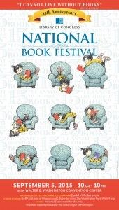 """""""The National Book Festival Wants YOU"""" by Ron Charles  2015 National Book Festival poster, by Peter de Sève. (Courtesy of the Library of Congress)"""