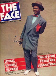 The Face Magazine, Cover designed by Neville Brody June 1981 Kid Creole, The Face Magazine, Neville Brody, Paul Weller, Rude Boy, Northern Soul, South London, Lectures, Soul Music