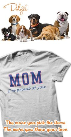 The shirt for show you proud of MOM