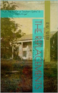 The Replacements by R.W. Webb, http://www.amazon.com/dp/B00DF8TES8/ref=cm_sw_r_pi_dp_EYjosb0SX1TTY