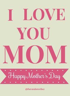 I love you Mom. Happy Mother's Day! #Iloveyoumomquotes #Loveyoumomquotes #Mothersdayquotes #2021Mothersdayquotes #Inspirationalmothersquotes #Caringmotherquotes #Bestmomquotes #Bestmomintheworld #Mothersdaysayings #Mothersday2021quote #Cutemothersdayquotes #Mothersdaypoems #Mothersdaycaptions #Motherslovequotes #Motherhoodquotes #Mothersdaygreetings #Mothersdaywishes #Beautifulquotes #Quotesandsayings #therandomvibez #Mothersdayquotesfromson #Happymothersdayquotes…