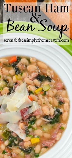 Tuscan Ham and Bean Soup, easy to make, healthy, and hearty! serenabakessimplyfromscratch.com