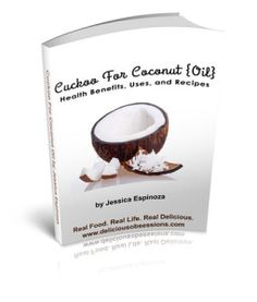 Cuckoo for Coconut {Oil} - FREE eBook from deliciousobsessions.com