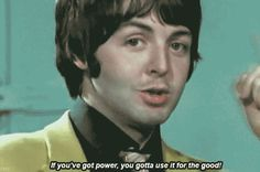 When I find myself in times of trouble, Sir Paul comes to me, speaking words of wisdom...