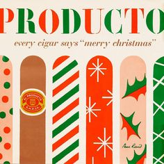 Smoking is gross, but this ad is pretty great. Wouldn't these make cute Christmas bandages? El Producto Cigar Company, 1954, by Paul Rand.…