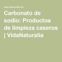 Carbonato de sodio: Productos de limpieza caseros | VidaNaturalia
