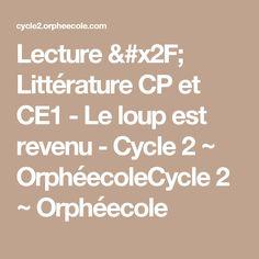 Lecture / Littérature CP et CE1 - Le loup est revenu - Cycle 2 ~ OrphéecoleCycle 2 ~ Orphéecole Cycle 2, Wordpress, Math Equations, Wolves, Reading